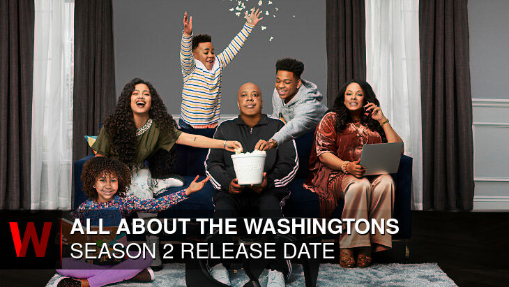 All About The Washingtons Season 2: Release date, News, Spoilers and Rumors