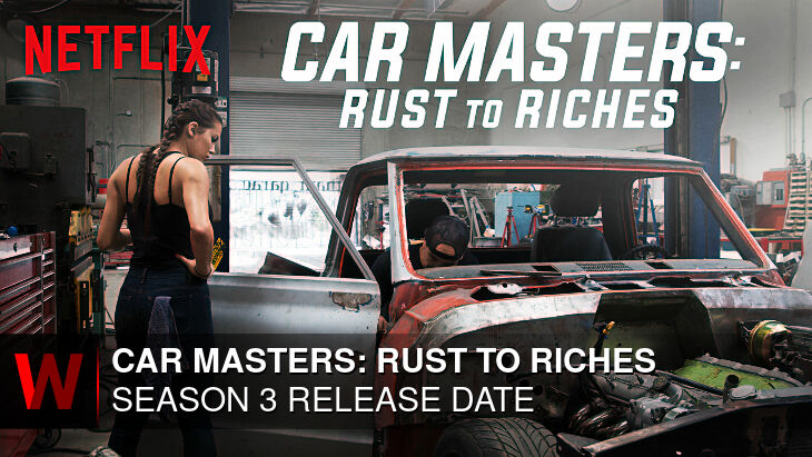 Car Masters: Rust to Riches Season 3: Premiere Date, Cast, Rumors and Schedule