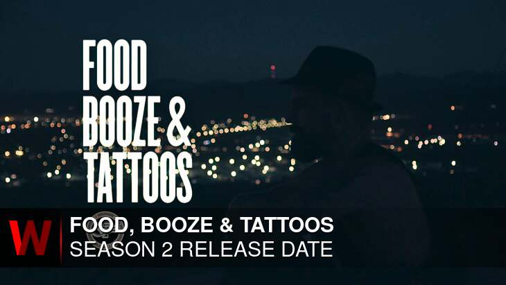 Food, Booze & Tattoos Season 2: Premiere Date, Rumors, Trailer and News