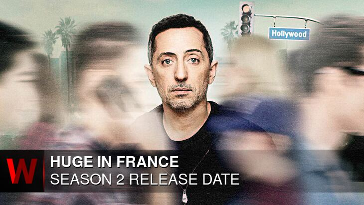 Huge in France Season 2: What We Know So Far