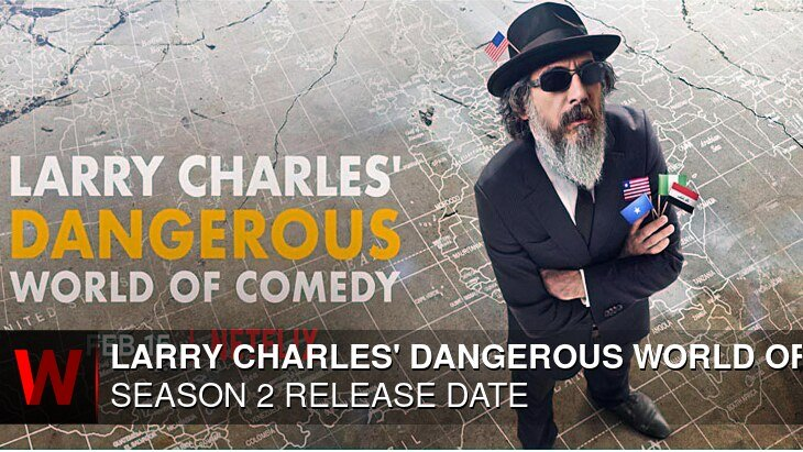 Larry Charles' Dangerous World of Comedy Season 2: Release date, News, Plot and Trailer