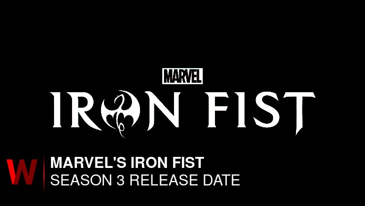 Marvel's Iron Fist Season 3: Release date, Spoilers, Plot and News
