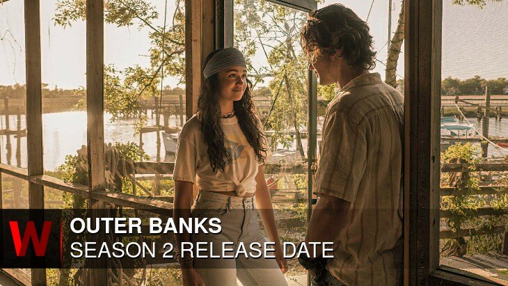 Outer Banks Season 2 Guide To Release Date Cast News And Spoilers