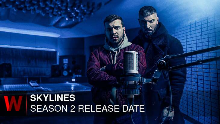 Skylines Season 2: Premiere Date, Schedule, Episodes Number and Trailer