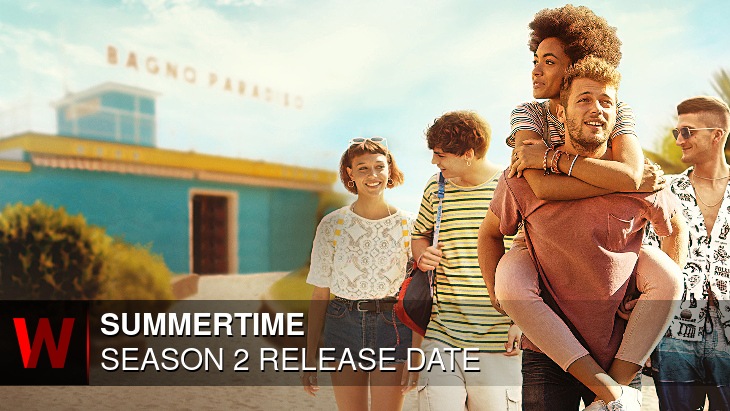 Summertime Season 2: Premiere Date, Cast, Plot and Schedule