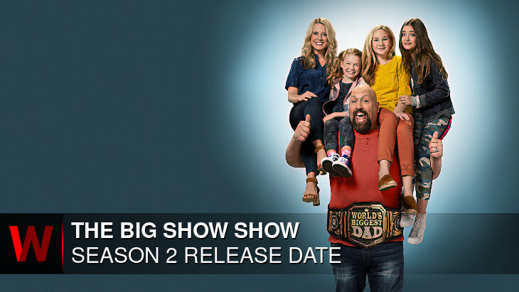 The Big Show Show Season 2: Premiere Date, Spoilers, Rumors and Trailer