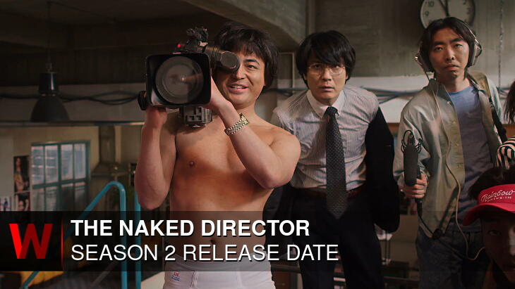 The Naked Director Season 2 When Will It Release? What Is The Cast?